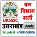 Uttarakhand Forester UKSSSC Van Daroga 316 Posts